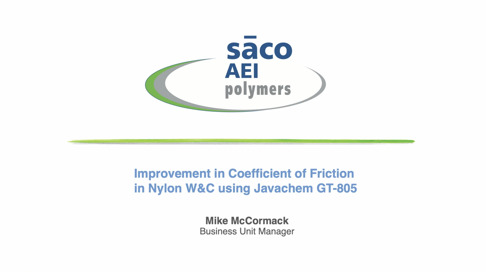 Improvement in Coefficient of Friction and Nylon W and C