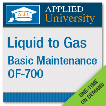 On Demand Liquid to Gas OF 700 Basic Maintenance Seminar