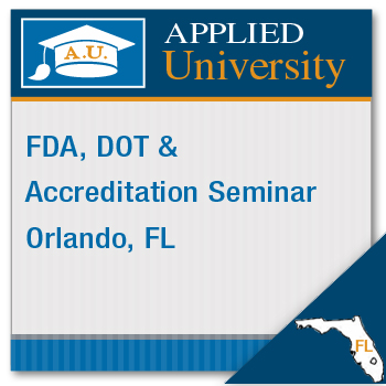 FDA, DOT and Accreditation Seminar: Orlando, FL 4 21 20