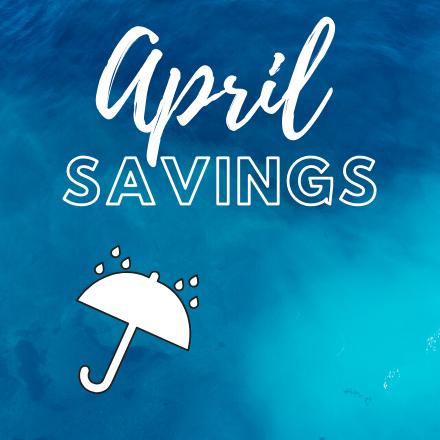 April Savings!