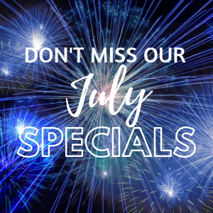 July Special Savings!