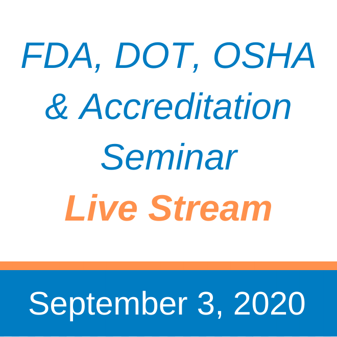 Sept 2020 Live Stream: FDA, DOT, OSHA and; Accreditation Seminar