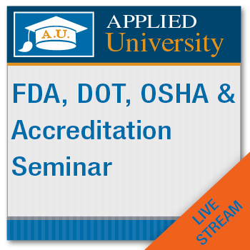 Live Stream: FDA, DOT, OSHA and; Accreditation Seminar