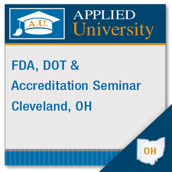 FDA, DOT and Accreditation Seminar: Cleveland, OH 11 12 19