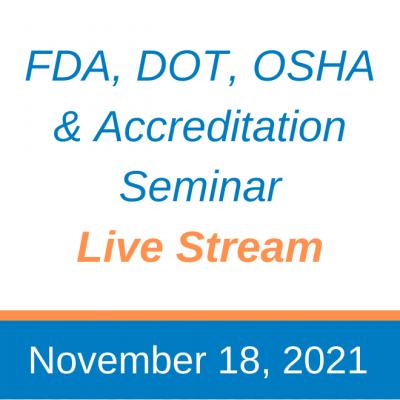 November 2021 Live Stream: FDA, DOT, OSHA  Accreditation Seminar