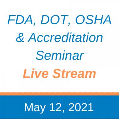 May 2021 Live Stream: FDA, DOT, OSHA  Accreditation Seminar