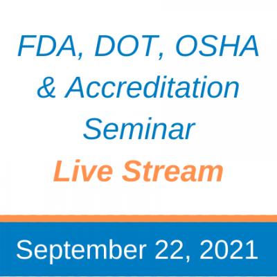 September 2021 Live Stream: FDA, DOT, OSHA  Accreditation Seminar
