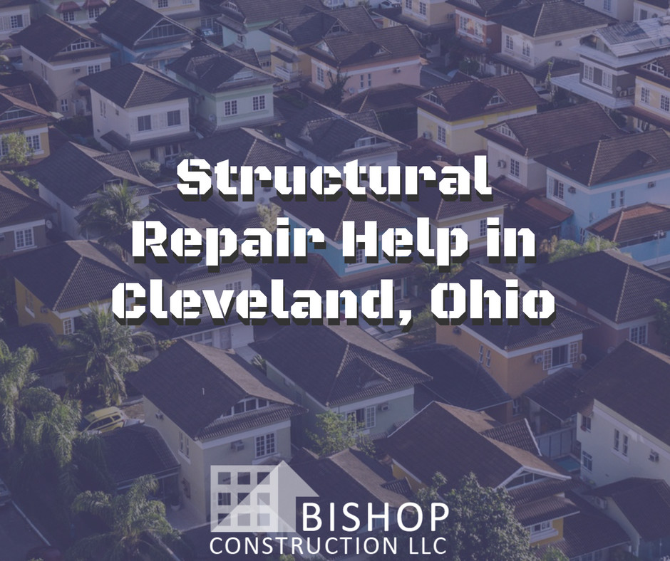 Structural Repair Help in Cleveland, Ohio | Bishop Construction