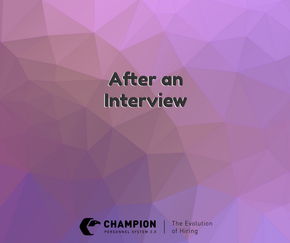 What to do after an interview | Champion Personnel