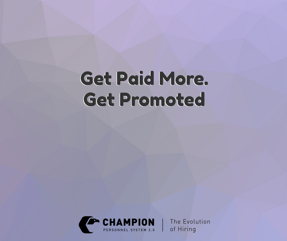 Get Paid More. Get Promoted | Champion Personnel