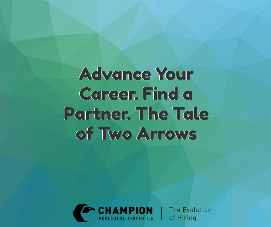 Advance Your Career. Find a Partner. The Tale of Two Arrows | Champion Personnel | Staffing | Cleveland, Ohio