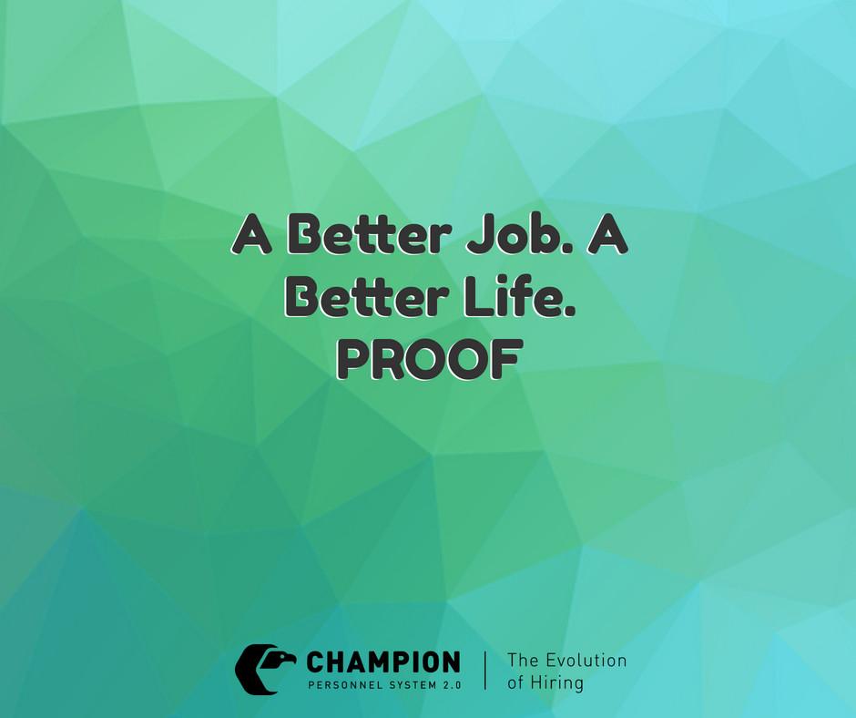 A Better Job. A Better Life. PROOF