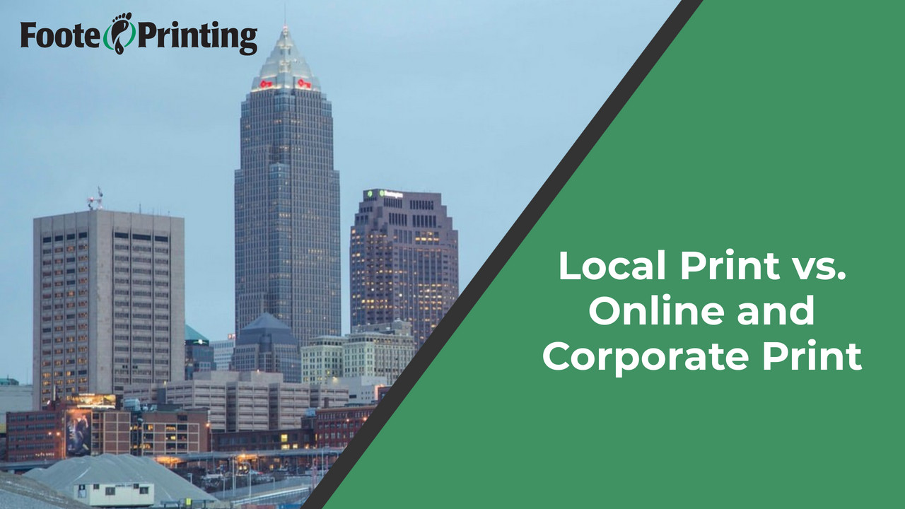 Local Print vs. Online and Corporate Print