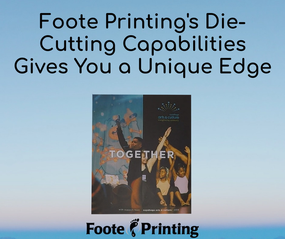 Foote Printings Die Cutting Capabilities Give You a Unique Edge