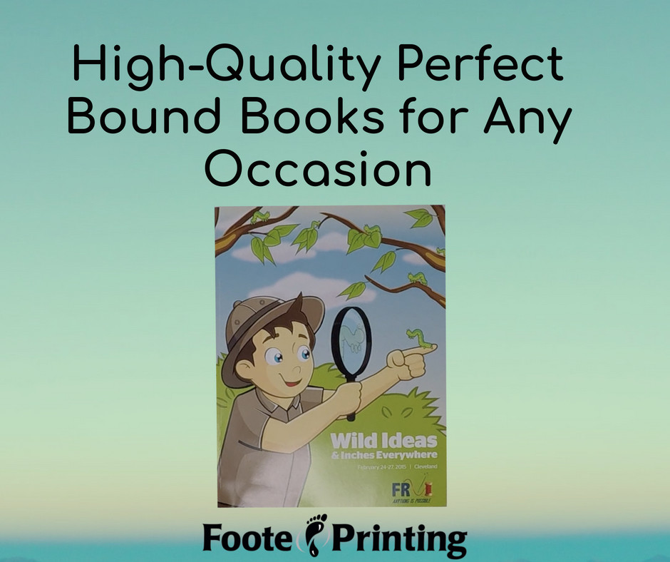 High Quality Perfect Bound Books for Any Occasion!