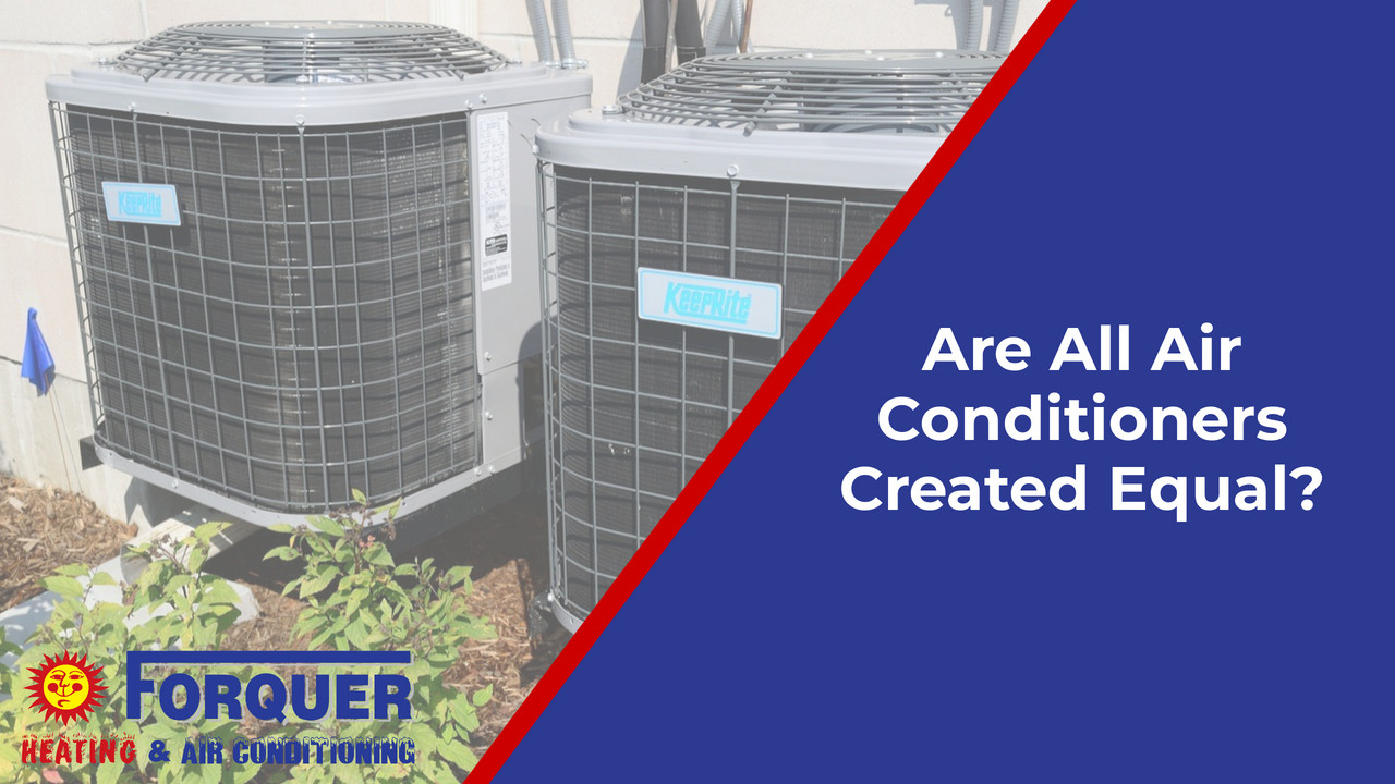 Are All Air Conditioners Created Equal