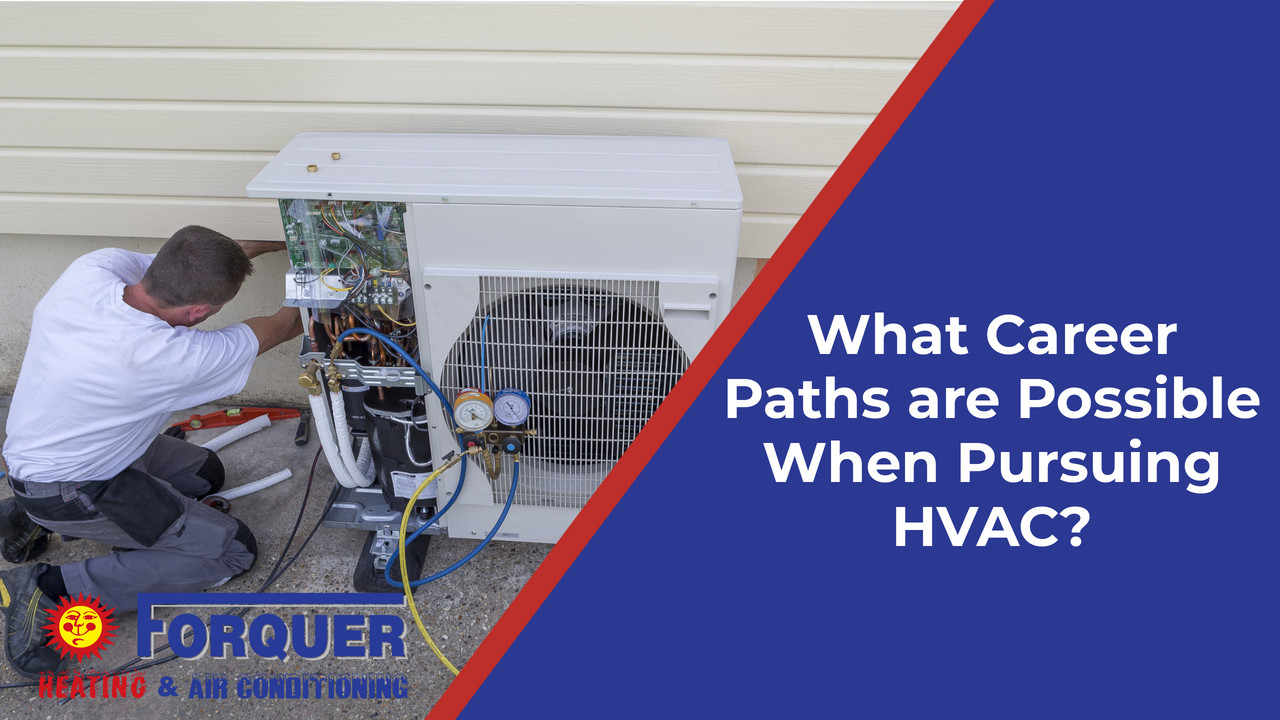 What Career Paths are Possible When Pursuing HVAC