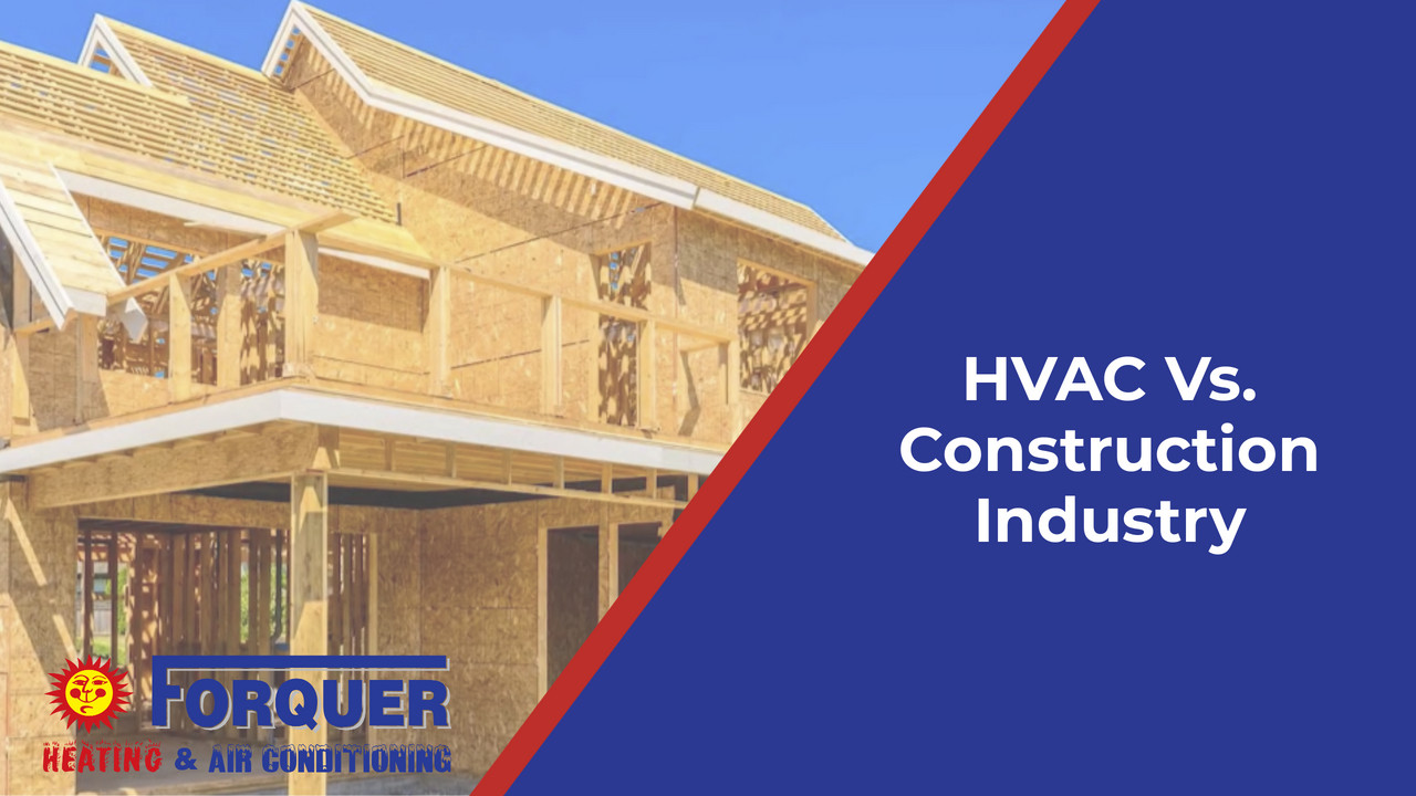 The Difference Between HVAC and the Construction Industry
