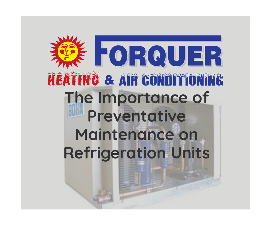 Forquer shares the importance of preventative maintenance on commercial refrigeration units | Akron, OH