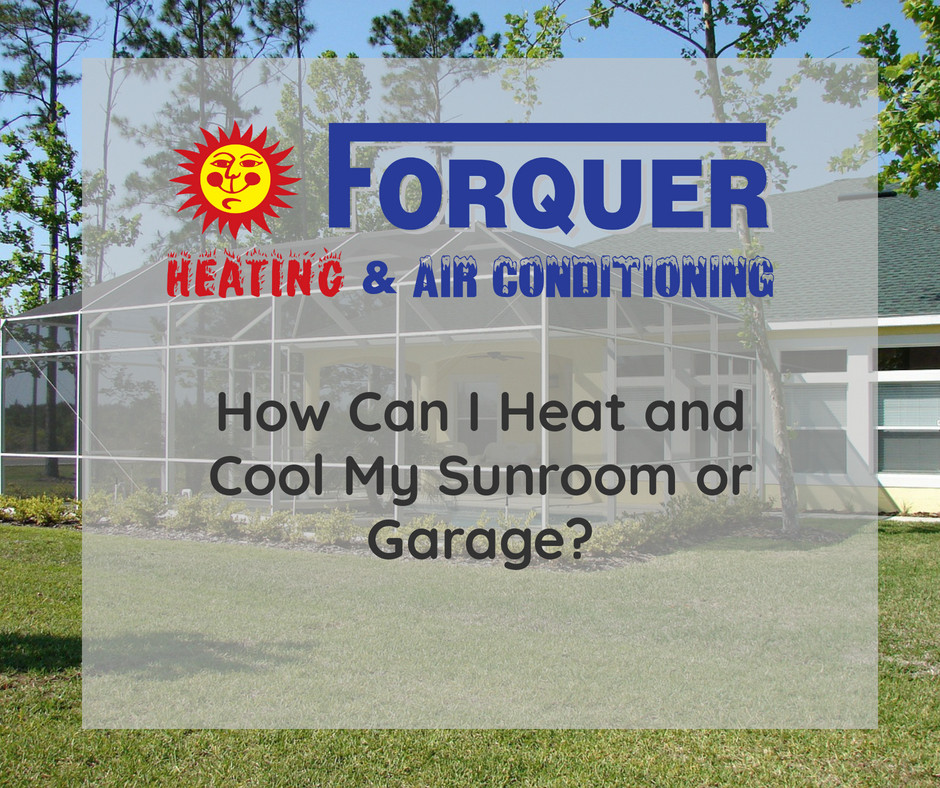 Forquer Shares how you can heat and cool your patio, sunrooms, and garages | Cleveland, OH