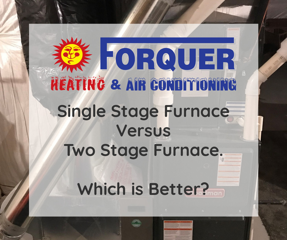 Single Stage Furnace Versus Two Stage Furnace. Which is Better?
