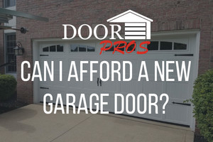 Can I Afford a New Garage Door?
