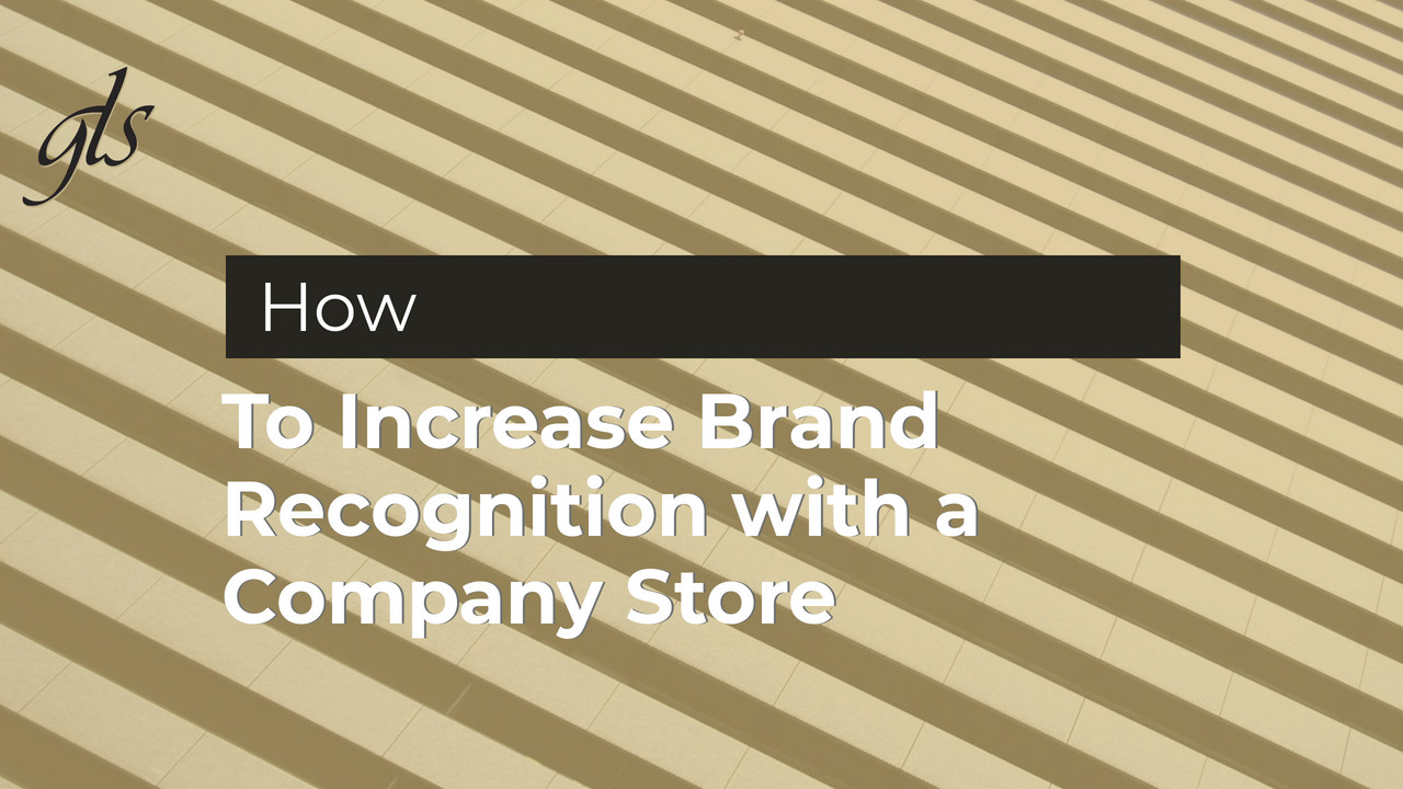 How to Increase Brand Recognition with a Company Store