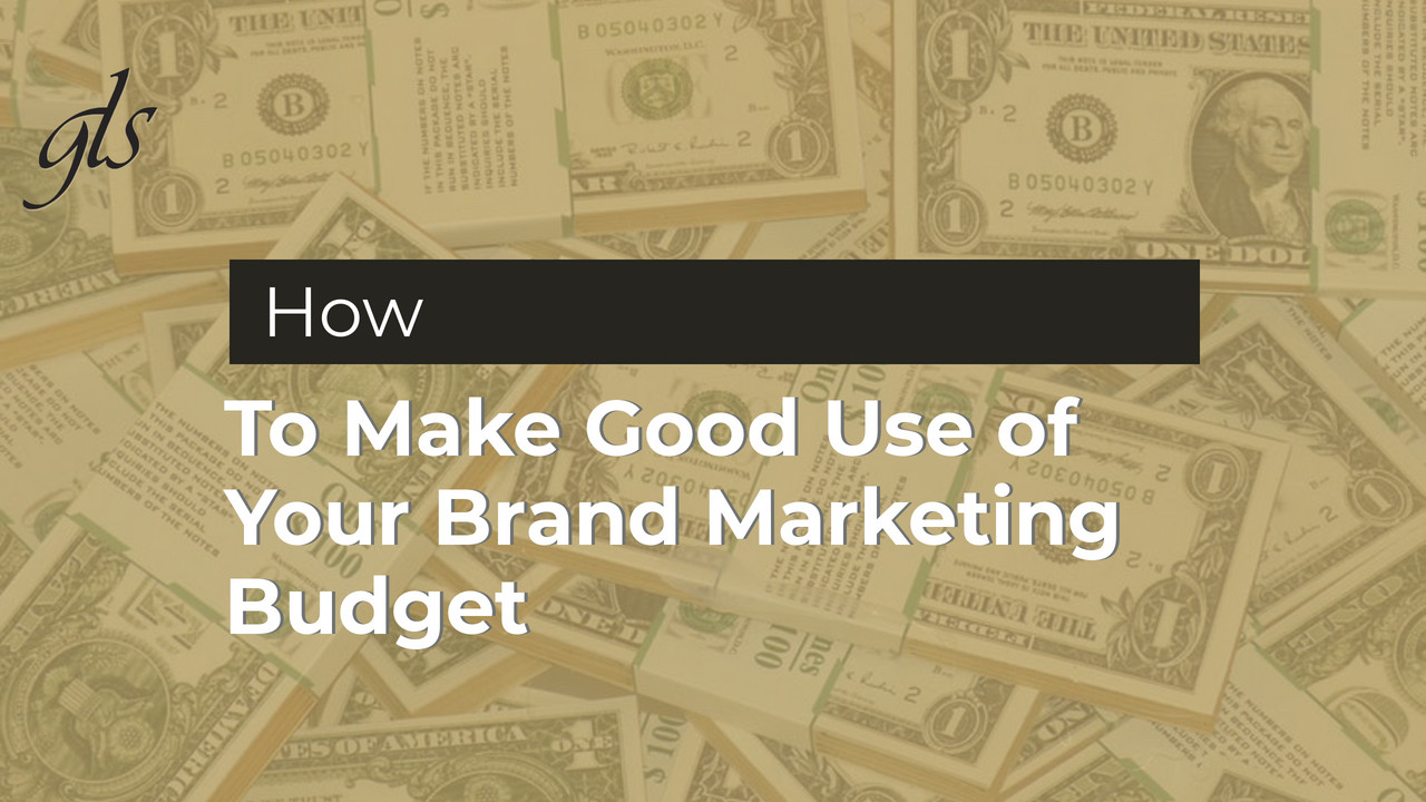 How to Make Good Use of Your Brand Marketing Budget | GLS Group