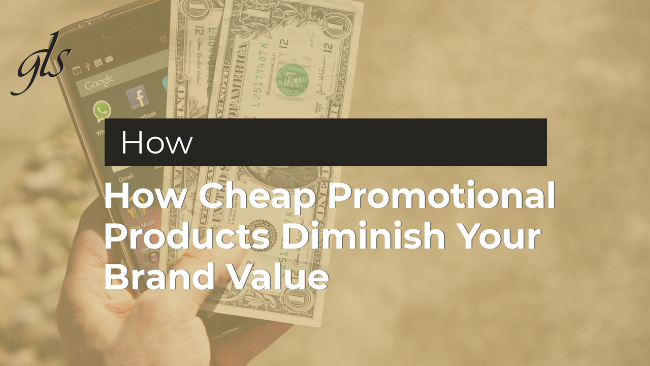 How Cheap Promotional Products Diminish Your Brand Value | GLS Group | Brand recognition