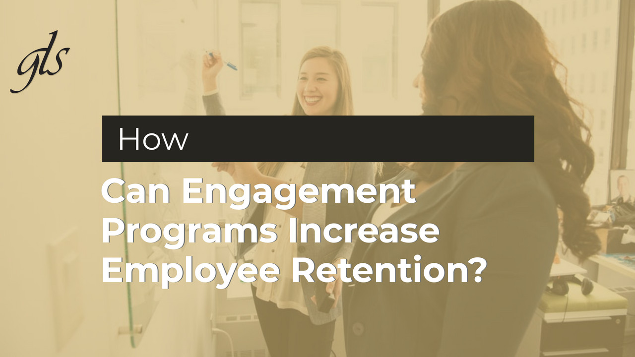 Can Engagement Programs Increase Employee Retention? | GLS Group