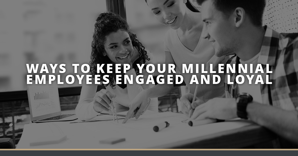 Ways to Keep Your Millennial Employees Engaged and Loyal | GLSGroup
