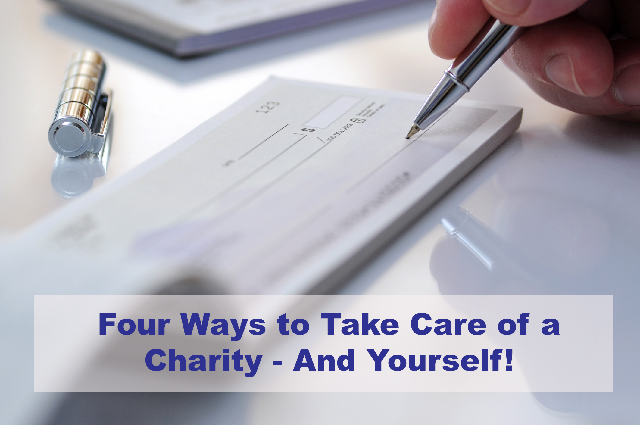 Four Ways to Take Care of a Charity   And Yourself