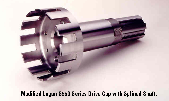 Modified Logan S550 Series Drive Cup with Splined Shaft.