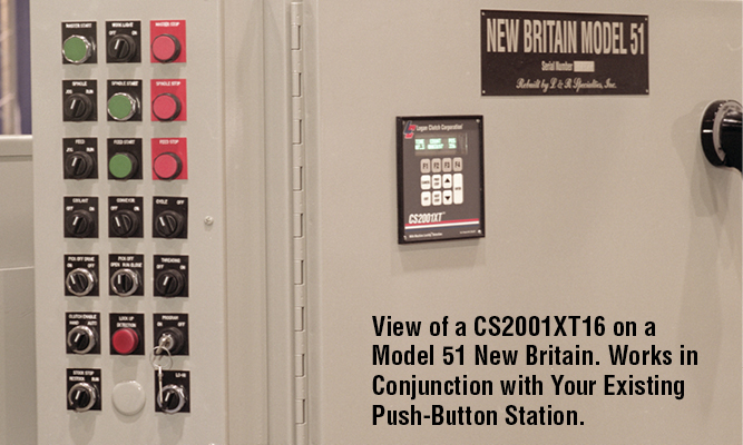 View of a CS2001XT16 on a Model 51 New Britain. Works in Conjunction with Your Existing Push-Button Station.