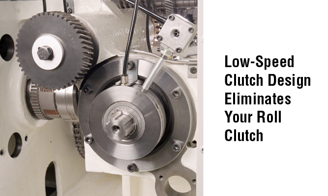 Low-Speed Clutch Design Eliminates Your Roll Clutch
