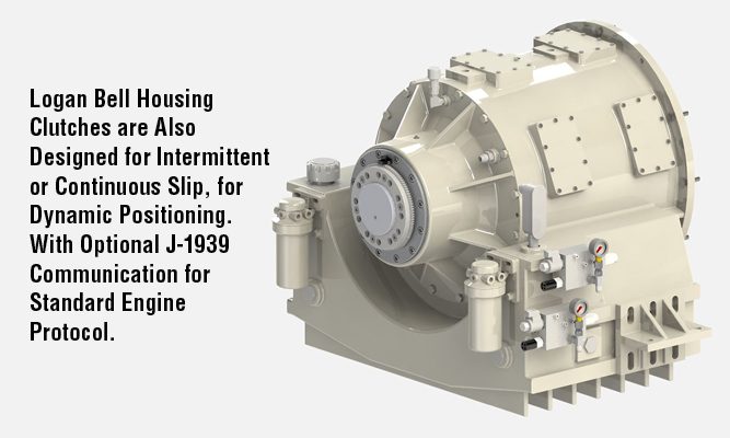 Logan Bell Housing Clutches are Also Designed for Intermittent or Continuous Slip, for Dynamic Positioning. With Optional J-1939 Communication for Standard Engine Protocol.