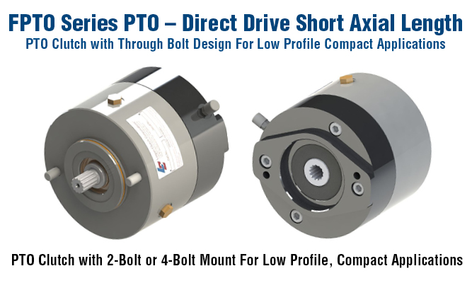 FPTO Series PTO Direct Drive Short Axial Length. PTO Clutch with 2-Bolt or 4-Bolt Mount For Low Profile, Compact Applications