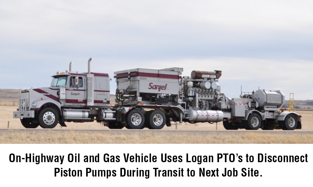 On-Highway Oil and Gas Vehicle Uses Logan PTO�s to Disconnect Piston Pumps During Transit to Next Job Site.
