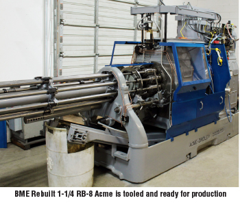 BME Rebuilt 1-1/4 RB-8 Acme is tooled and ready for production