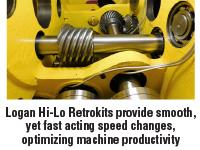 Logan Hi-Lo Retrokits provide smooth, yet fast acting speed changes, optimizing machine productivity