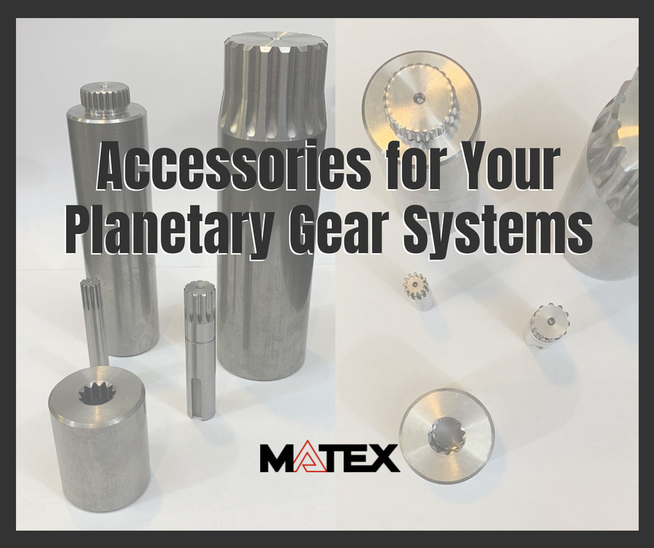 Accessories for your planetary gear systems from Matex Gears | Cleveland, Ohio