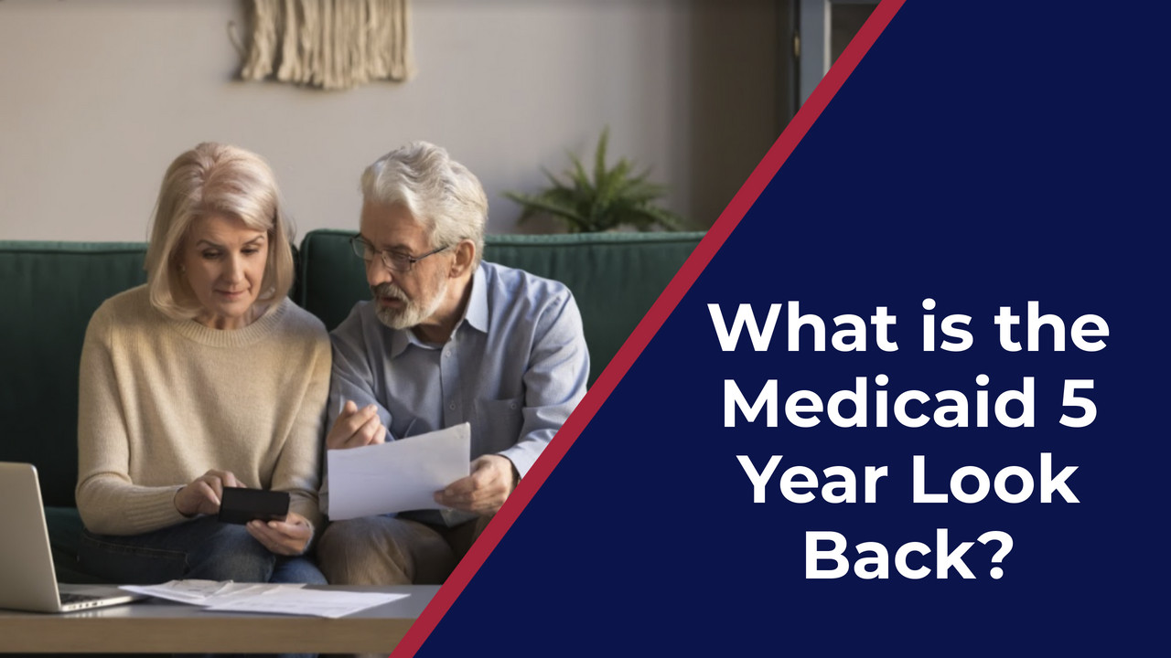 What is the Medicaid 5 Year Look Back