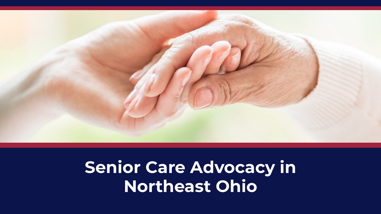 Senior Care Advocacy in Northeast Ohio