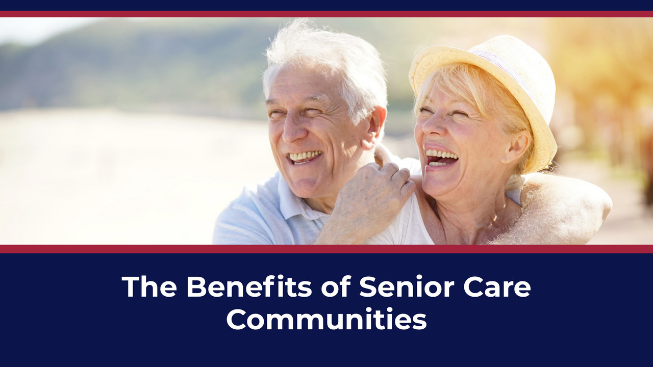 The Benefits of Senior Care Communities