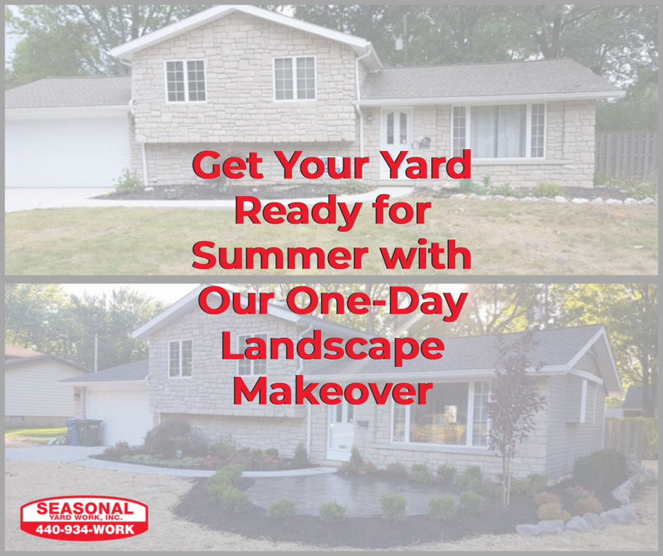 Seasonal Yard Work gets your yard ready for summer with our One-Day Landscape Makeover | Avon, OH