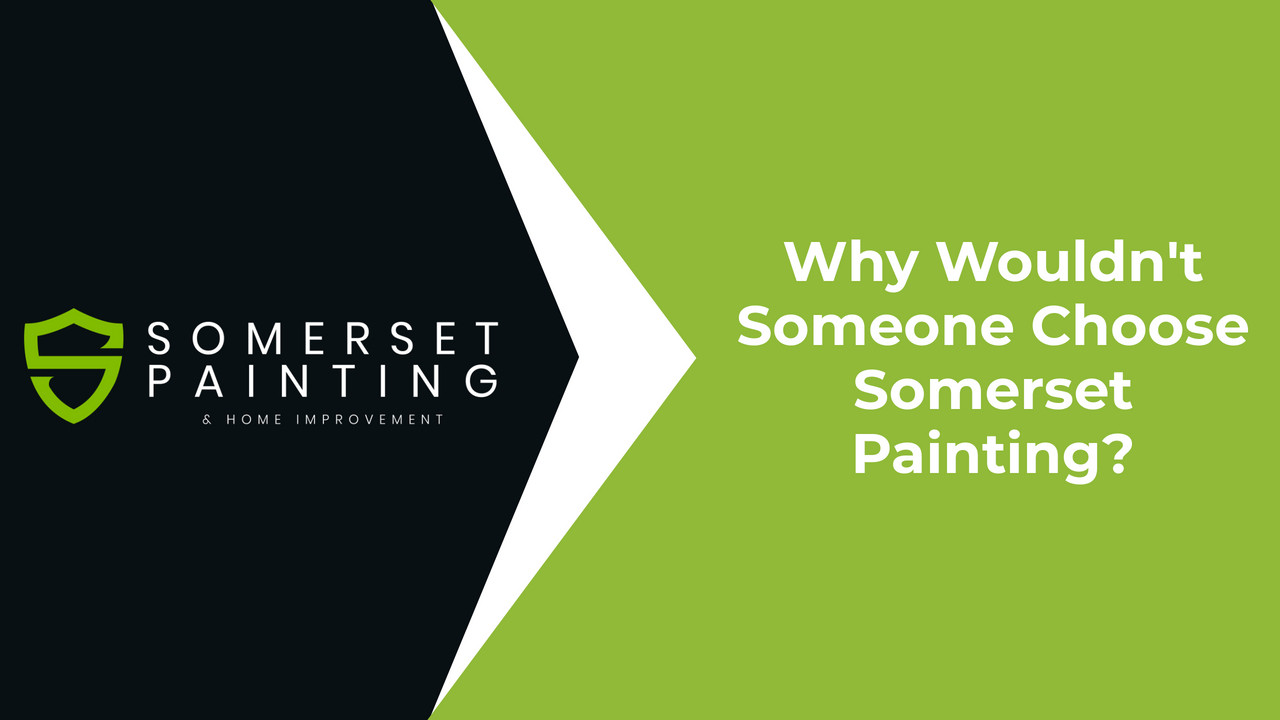 Why Wouldnt Someone Choose Somerset Painting