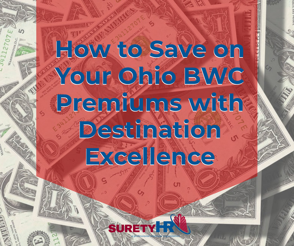 How to Save on Your Ohio BWC Premiums with Destination Excellence