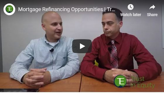 Mortgage Refinance Opportunities with Trust in Equity