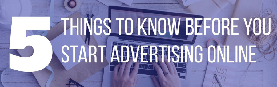 5 Things To Know Before Advertising Online