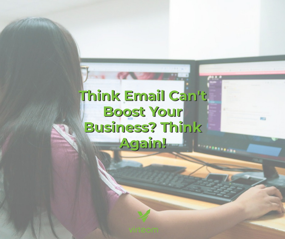 Think Email Cant Boost Your Business  Think Again!